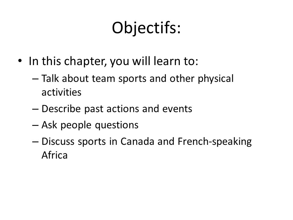 Objectifs: In this chapter, you will learn to: