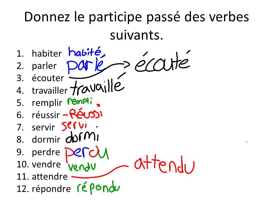 Donnez le participe passé des verbes suivants.