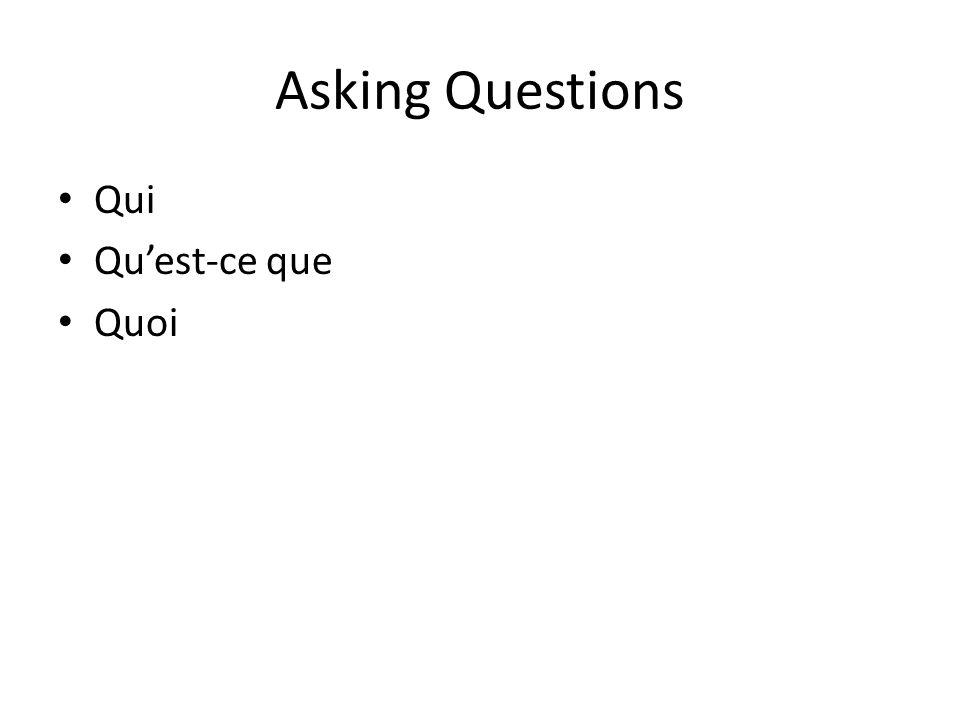 Asking Questions Qui Qu'est-ce que Quoi
