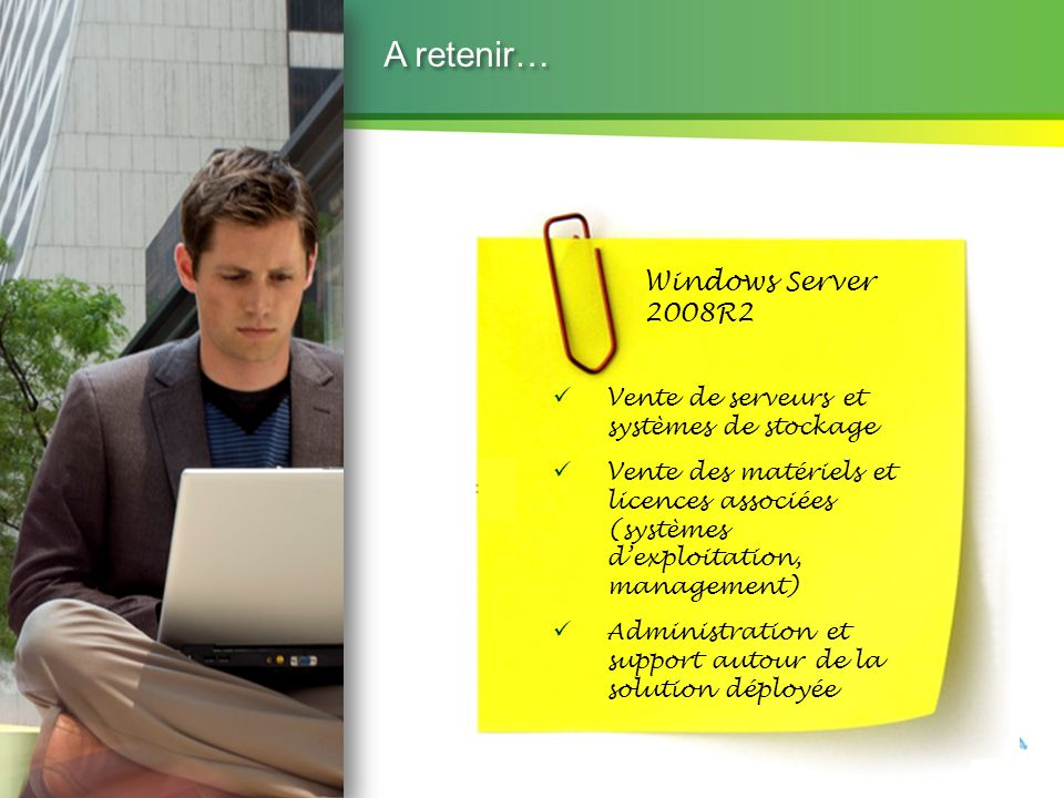 A retenir… Windows Server 2008R2