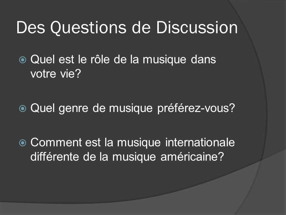 Des Questions de Discussion