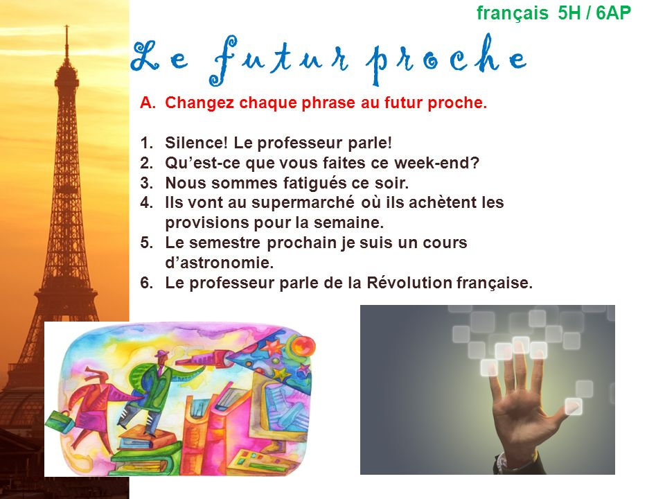 L e f u t u r p r o c h e français 5H / 6AP