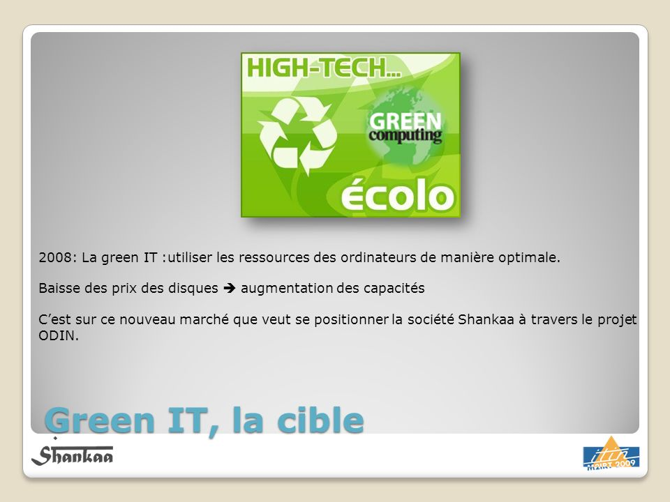 2008: La green IT :utiliser les ressources des ordinateurs de manière optimale.