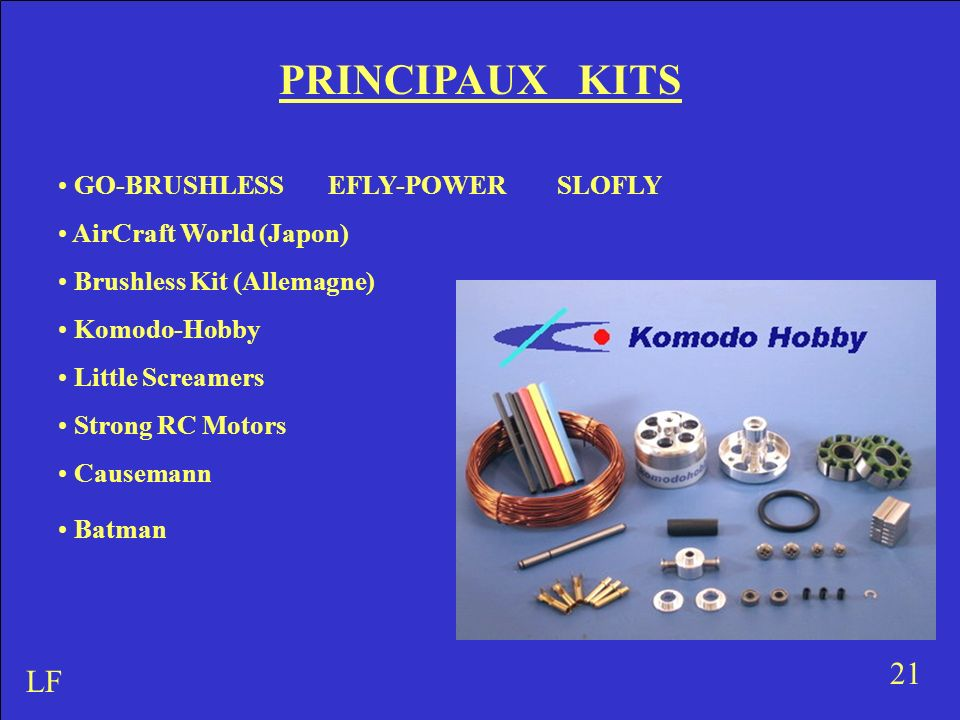 PRINCIPAUX KITS 21 LF GO-BRUSHLESS EFLY-POWER SLOFLY