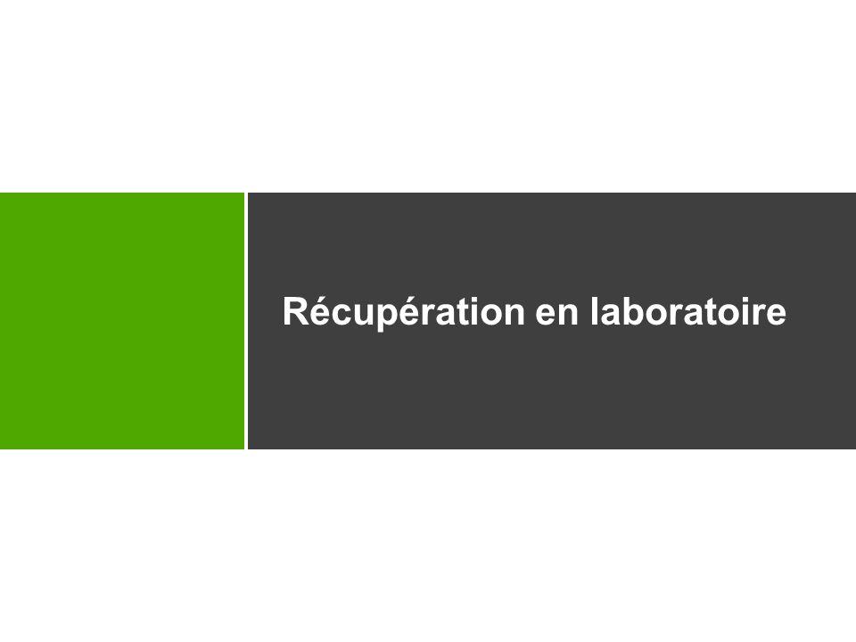 Récupération en laboratoire
