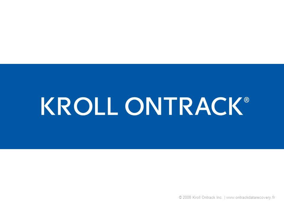 © 2008 Kroll Ontrack Inc. | www.ontrackdatarecovery.fr