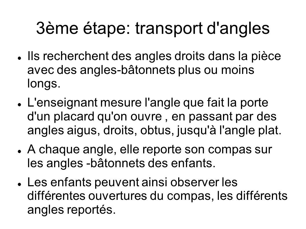 3ème étape: transport d angles