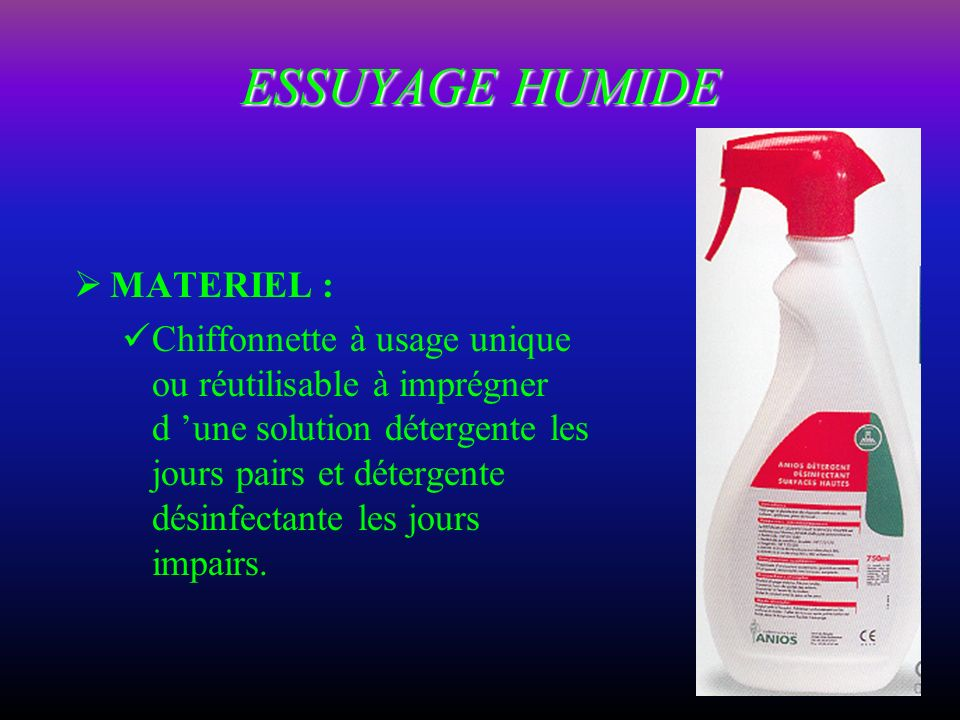 ESSUYAGE HUMIDE MATERIEL :
