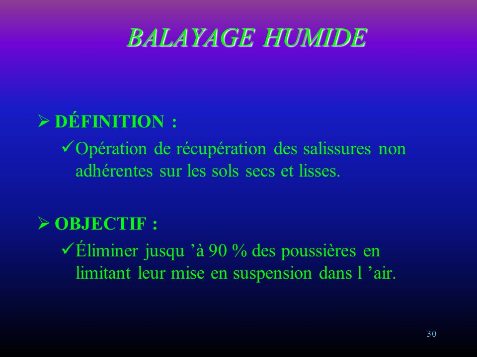 BALAYAGE HUMIDE DÉFINITION :