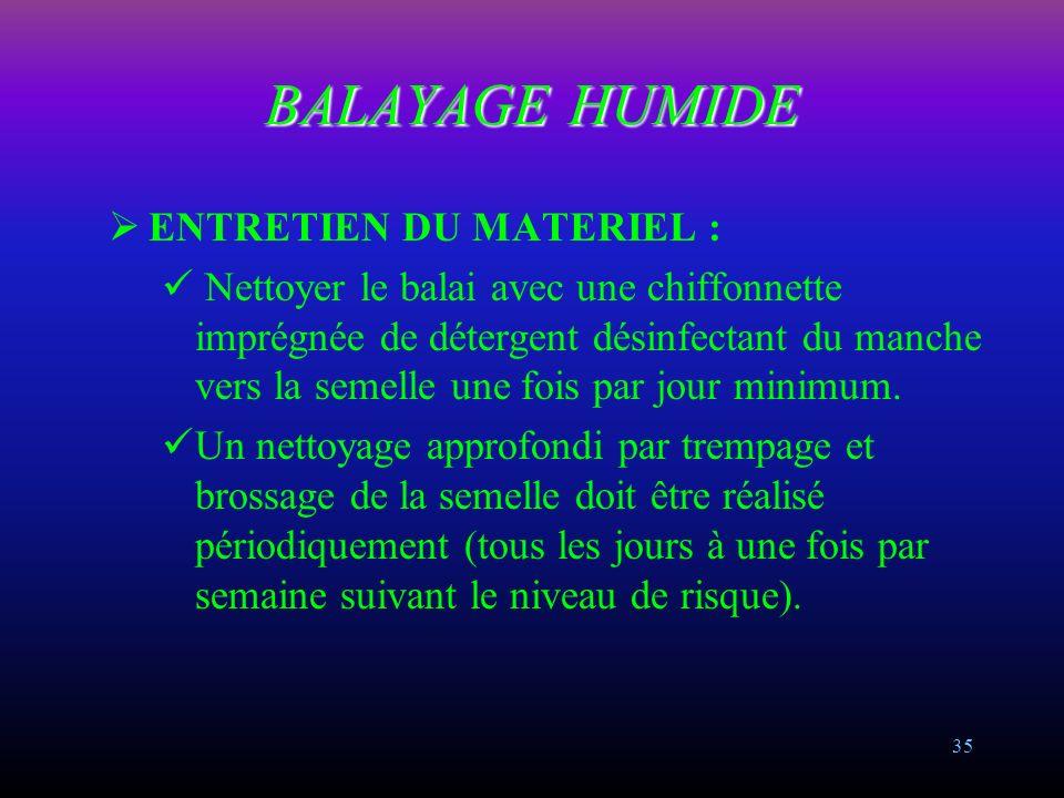 BALAYAGE HUMIDE ENTRETIEN DU MATERIEL :
