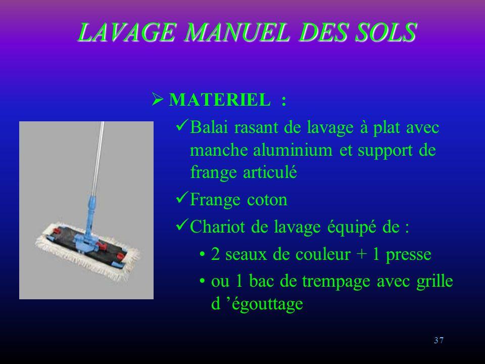 LAVAGE MANUEL DES SOLS MATERIEL :