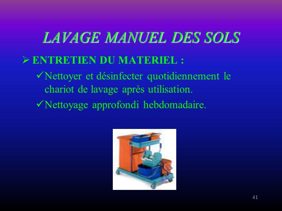 LAVAGE MANUEL DES SOLS ENTRETIEN DU MATERIEL :