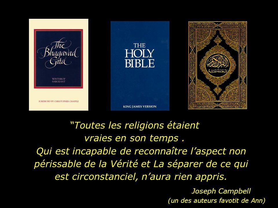 Toutes les religions étaient vraies en son temps .