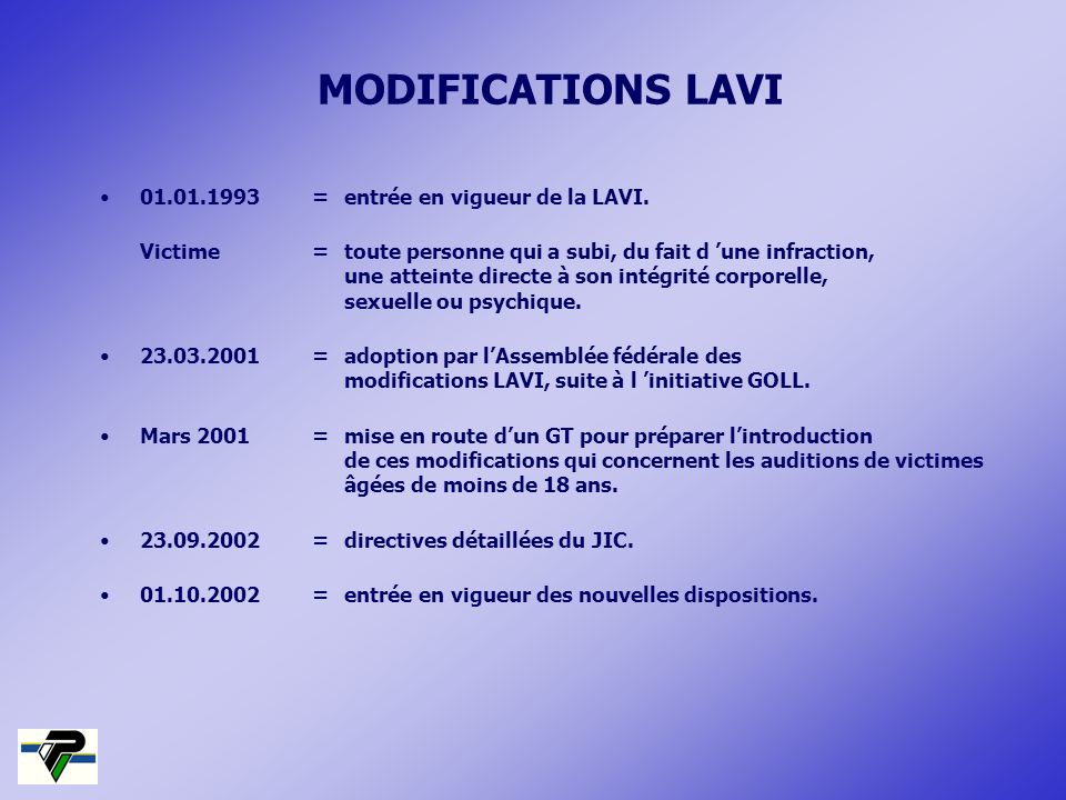 MODIFICATIONS LAVI 01.01.1993 = entrée en vigueur de la LAVI.