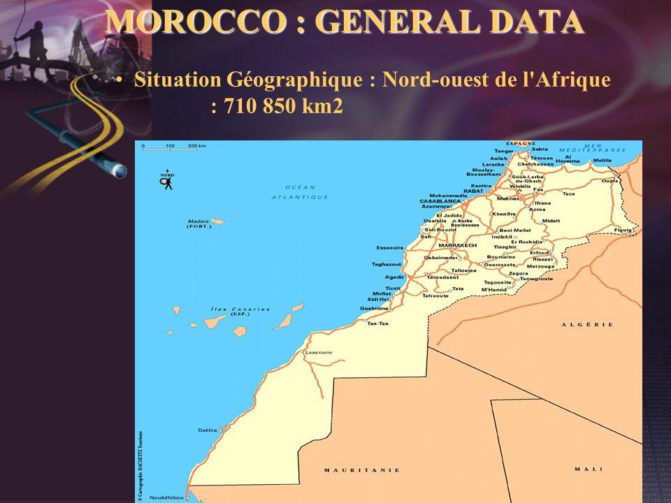 MOROCCO : GENERAL DATA Situation Géographique : Nord-ouest de l Afrique : 710 850 km2