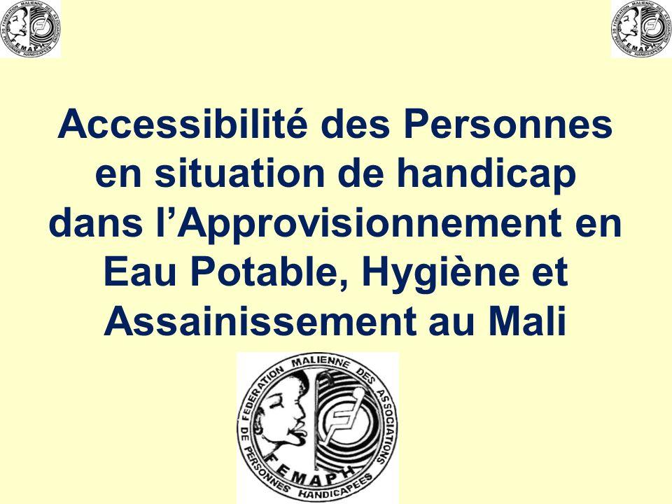 Accessibilité des Personnes en situation de handicap dans l'Approvisionnement en Eau Potable, Hygiène et Assainissement au Mali