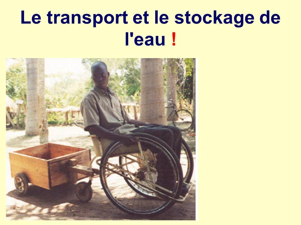 Le transport et le stockage de l eau !