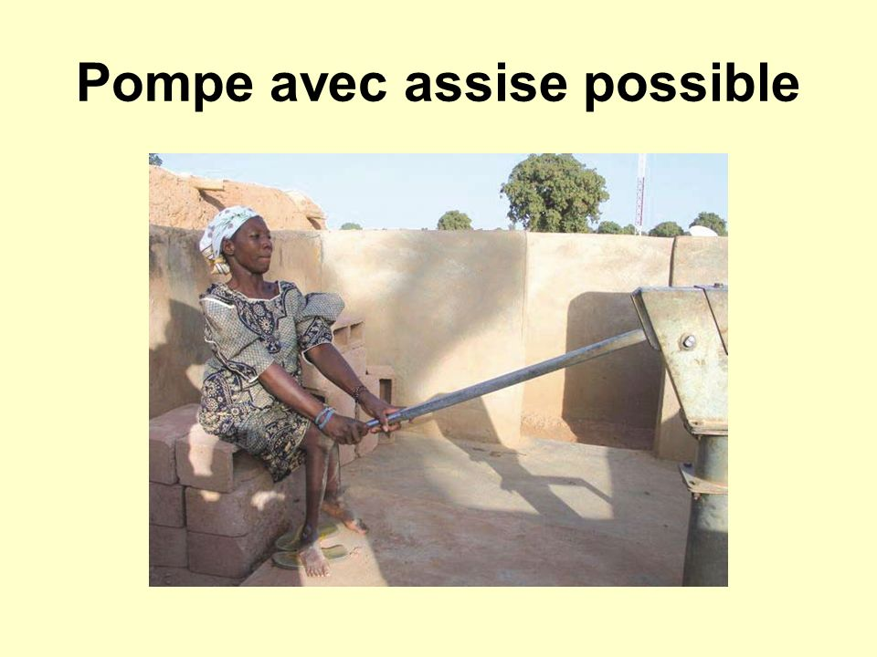 Pompe avec assise possible