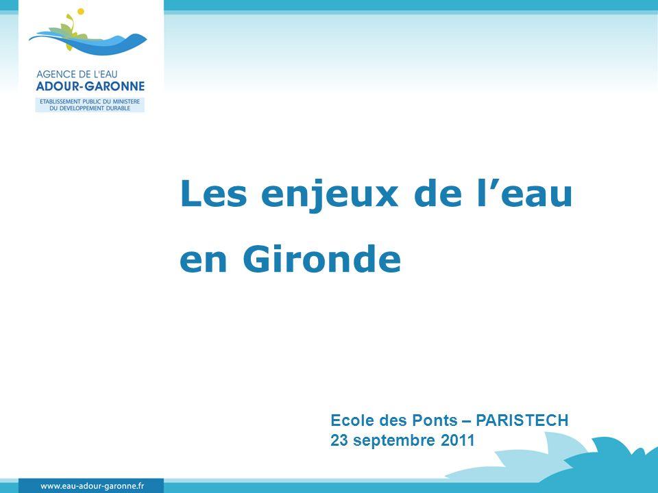Les enjeux de l'eau en Gironde Ecole des Ponts – PARISTECH