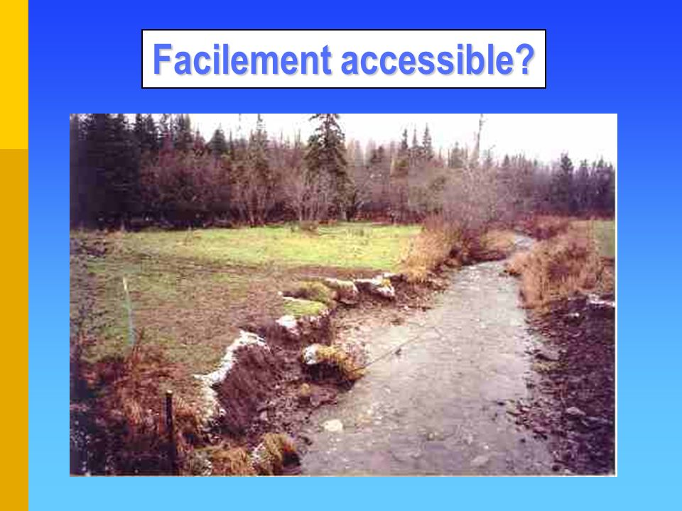 Facilement accessible