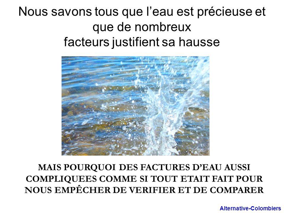 Nous savons tous que l'eau est précieuse et que de nombreux facteurs justifient sa hausse