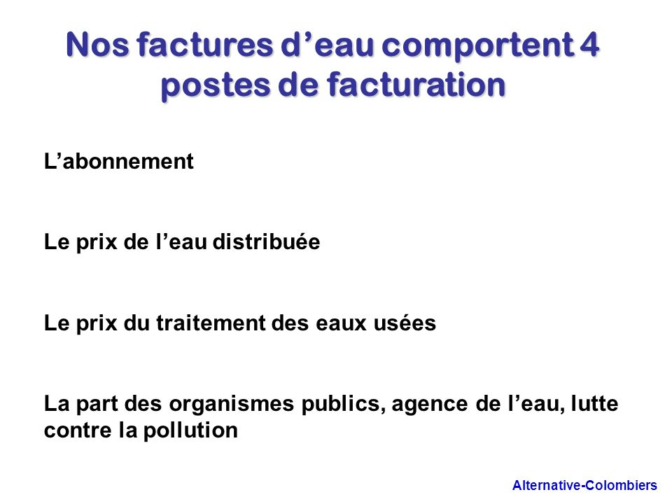 Nos factures d'eau comportent 4 postes de facturation