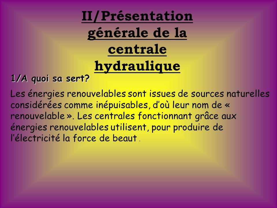 II/Présentation générale de la centrale hydraulique