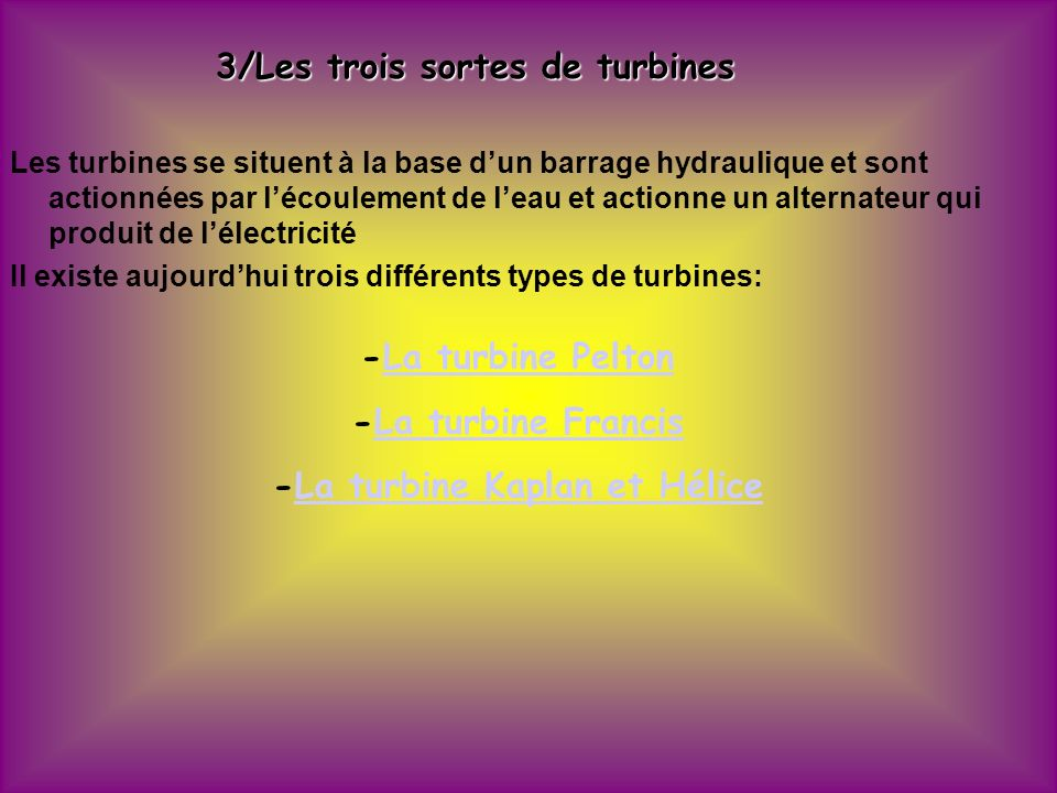 3/Les trois sortes de turbines -La turbine Kaplan et Hélice