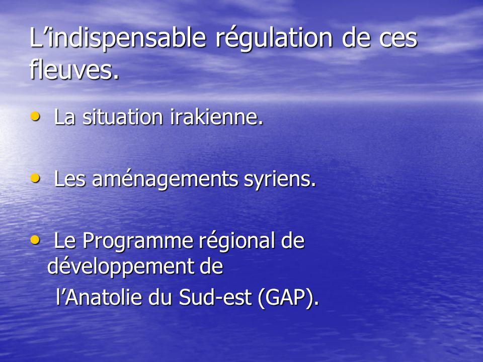 L'indispensable régulation de ces fleuves.
