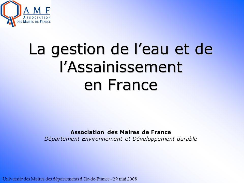 La gestion de l'eau et de l'Assainissement en France Association des Maires de France Département Environnement et Développement durable