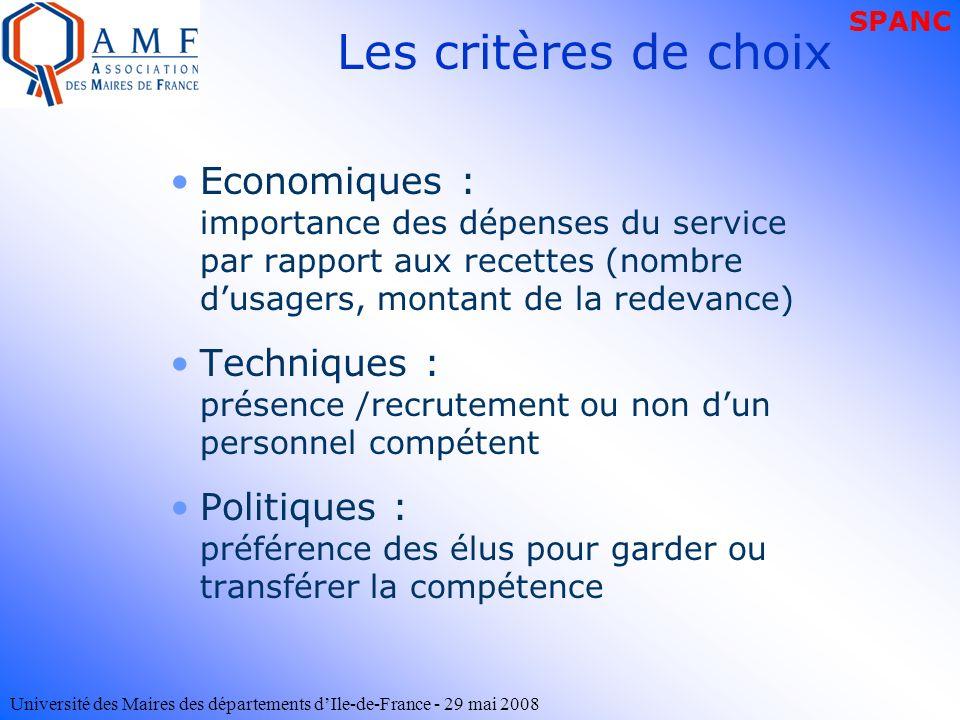 SPANC Les critères de choix. Economiques : importance des dépenses du service par rapport aux recettes (nombre d'usagers, montant de la redevance)