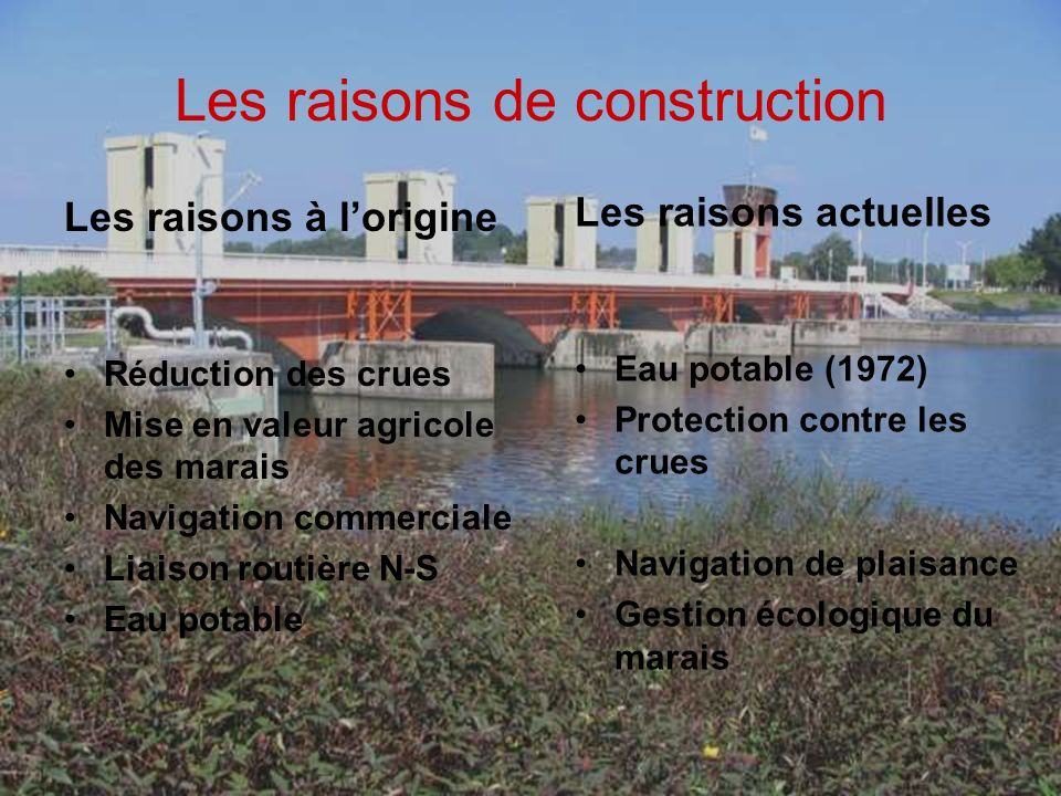 Les raisons de construction