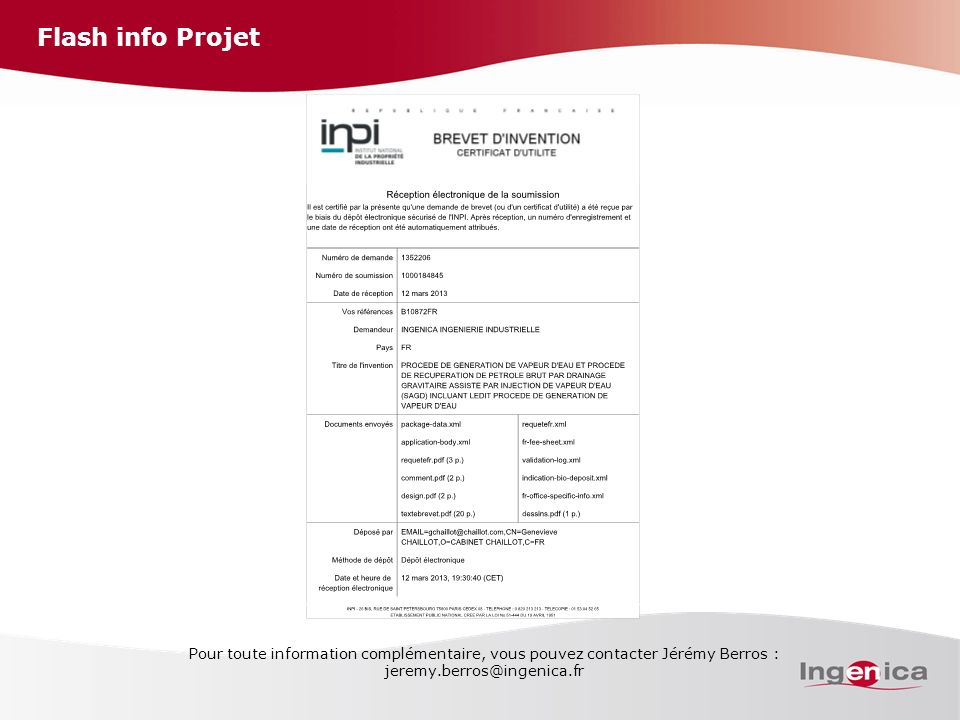 Flash info Projet Pour toute information complémentaire, vous pouvez contacter Jérémy Berros : jeremy.berros@ingenica.fr.