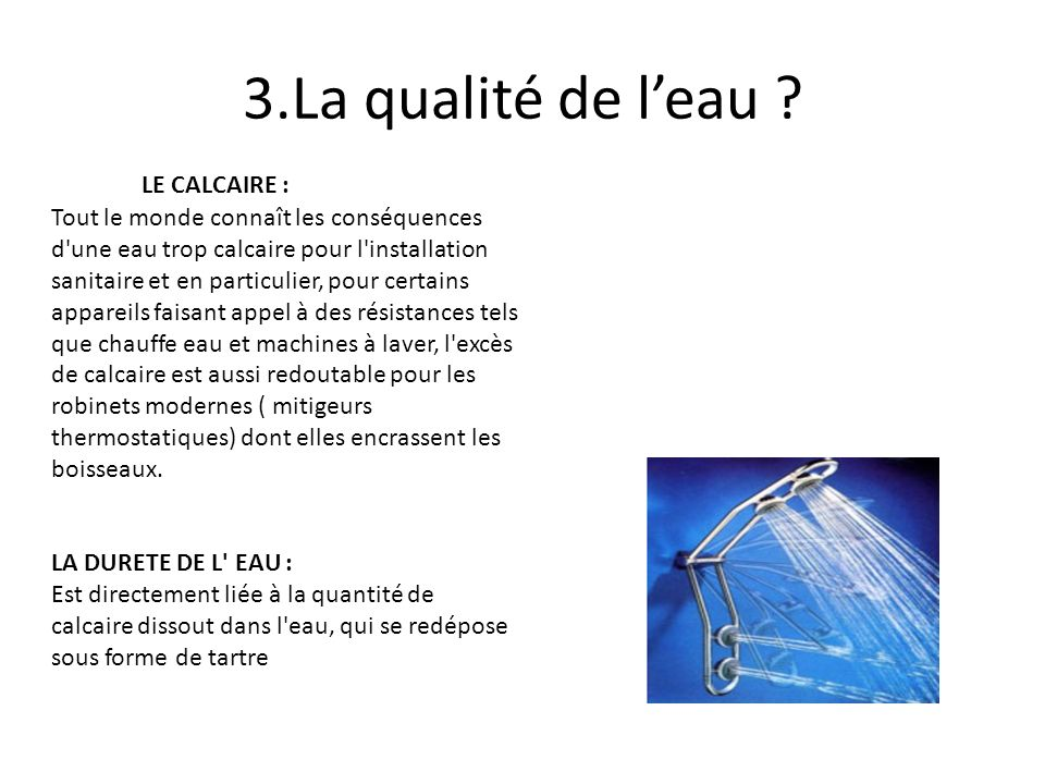 3.La qualité de l'eau LE CALCAIRE :