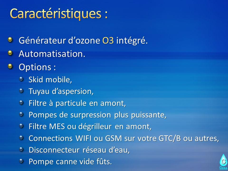 Caractéristiques : Générateur d'ozone O3 intégré. Automatisation.