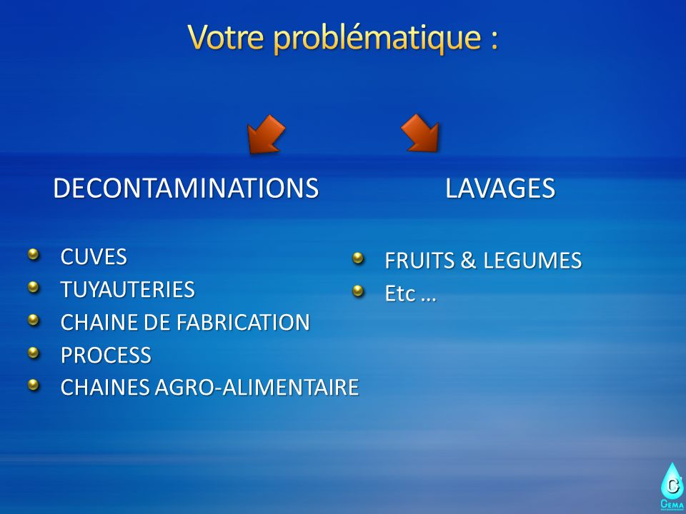 Votre problématique : DECONTAMINATIONS LAVAGES CUVES FRUITS & LEGUMES