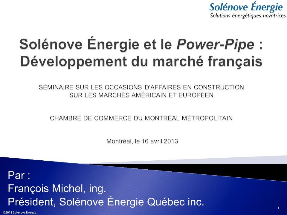 Par : François Michel, ing. Président, Solénove Énergie Québec inc.