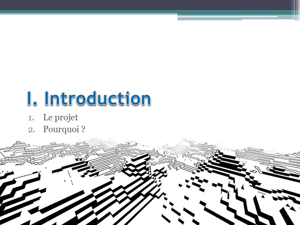 I. Introduction Le projet Pourquoi