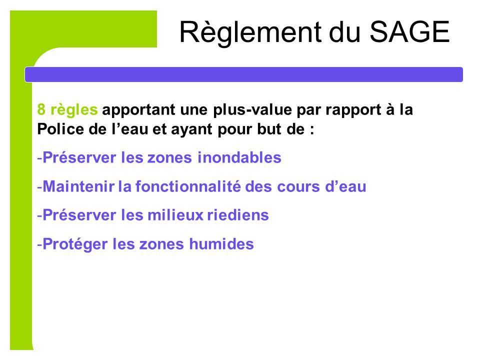 Règlement du SAGE 8 règles apportant une plus-value par rapport à la Police de l'eau et ayant pour but de :