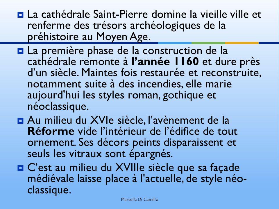 La cathédrale Saint-Pierre domine la vieille ville et renferme des trésors archéologiques de la préhistoire au Moyen Age.