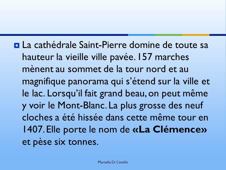 La cathédrale Saint-Pierre domine de toute sa hauteur la vieille ville pavée. 157 marches mènent au sommet de la tour nord et au magnifique panorama qui s'étend sur la ville et le lac. Lorsqu'il fait grand beau, on peut même y voir le Mont-Blanc. La plus grosse des neuf cloches a été hissée dans cette même tour en 1407. Elle porte le nom de «La Clémence» et pèse six tonnes.