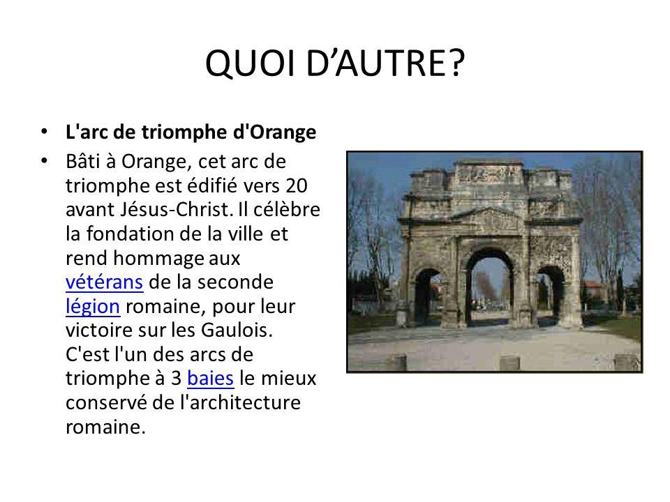 QUOI D'AUTRE L arc de triomphe d Orange