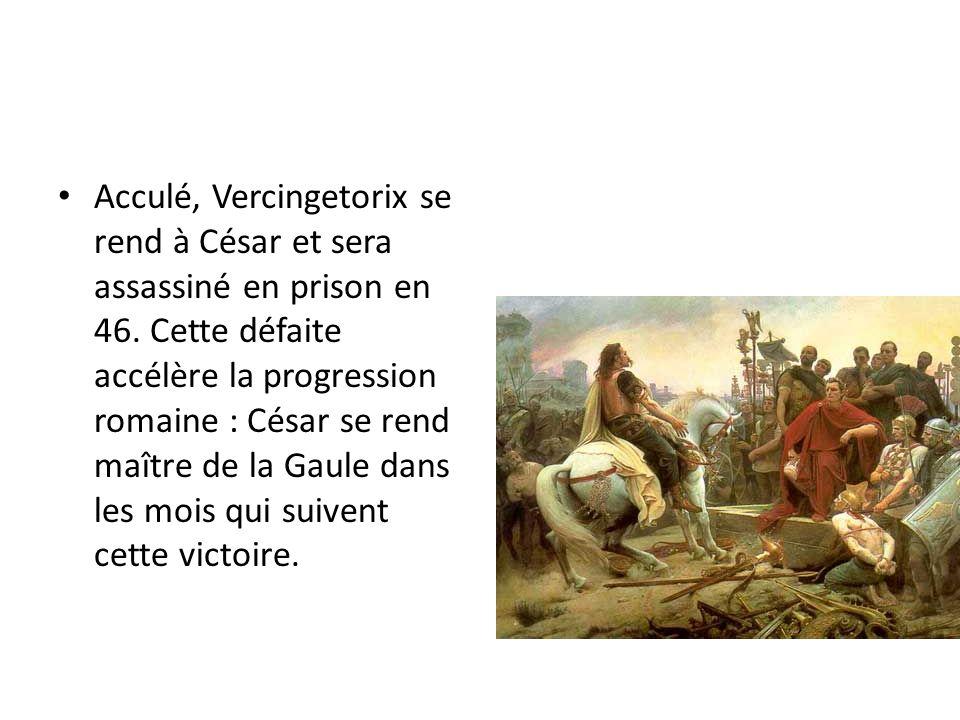 Acculé, Vercingetorix se rend à César et sera assassiné en prison en 46.