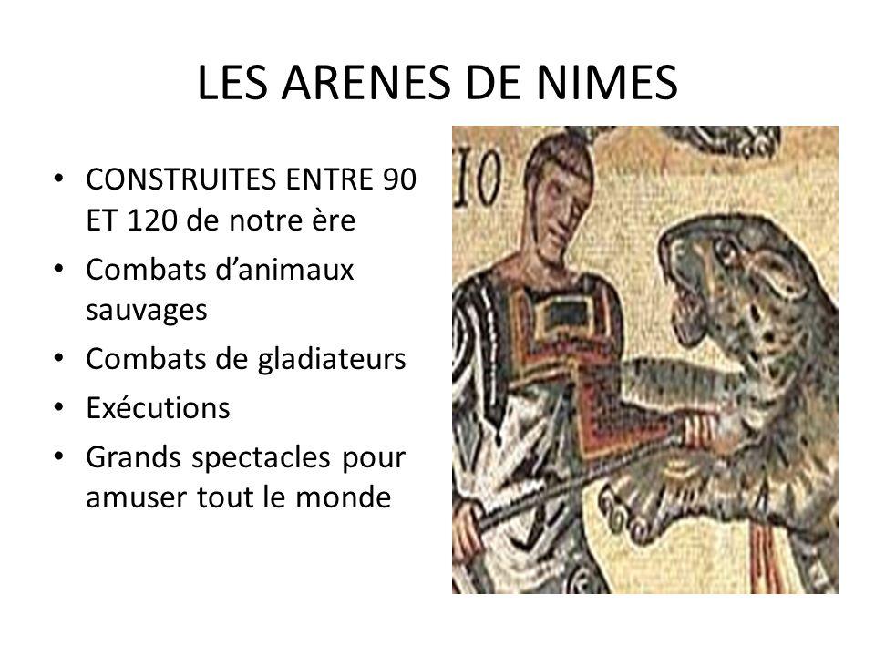 LES ARENES DE NIMES CONSTRUITES ENTRE 90 ET 120 de notre ère
