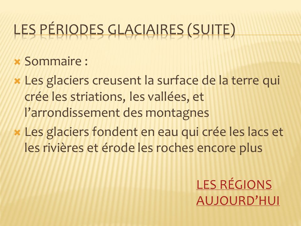 Les pÉriodes glaciaires (SUITE)