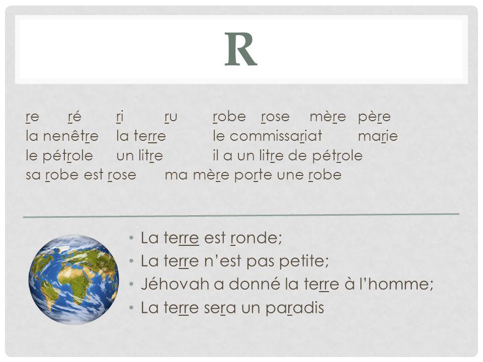 R La terre est ronde; La terre n'est pas petite;