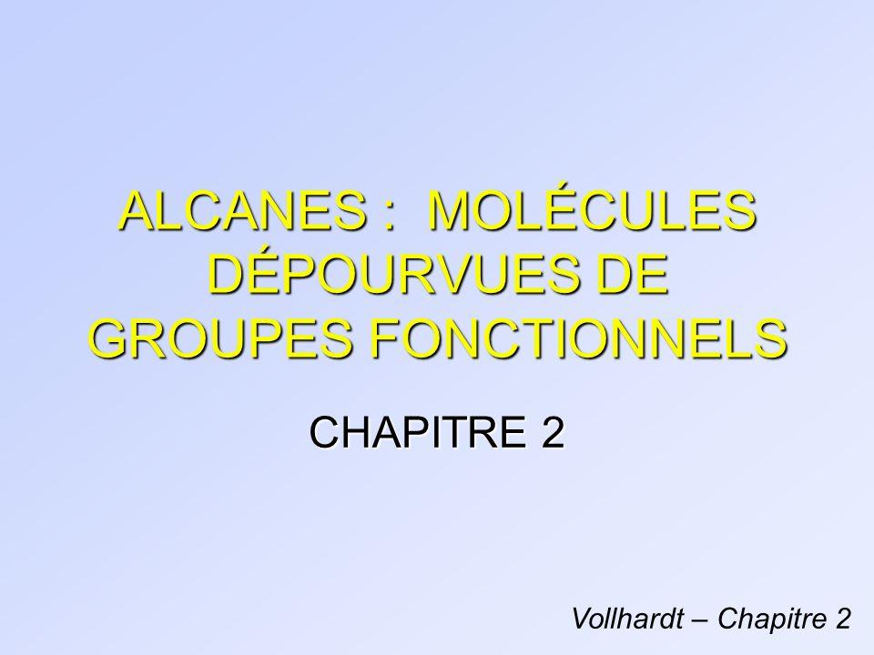 ALCANES : MOLÉCULES DÉPOURVUES DE GROUPES FONCTIONNELS