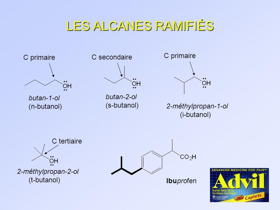 LES ALCANES RAMIFIÉS C primaire C primaire C secondaire butan-2-ol