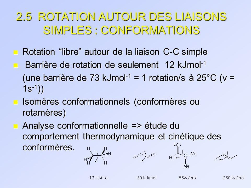 2.5 ROTATION AUTOUR DES LIAISONS SIMPLES : CONFORMATIONS