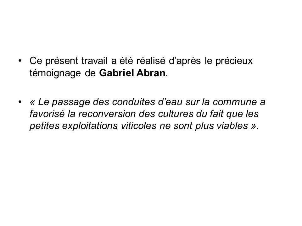 Ce présent travail a été réalisé d'après le précieux témoignage de Gabriel Abran.